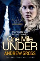 One Mile Under: Book by Andrew Gross