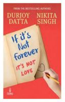 If Its Not Forever, Its Not Love: Book by Datta Durjoy with Singh Nikita