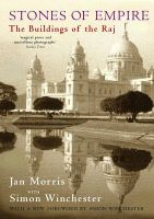 Stones of Empire: The Buildings of the Raj: Book by Jan Morris