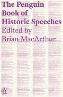 The Penguin Book of Historic Speeches: Book by Brian MacArthur