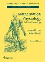 Mathematical Physiology: v. 1: Cellular Physiology: Book by James P. Keener , James Sneyd