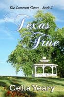 Texas True: The Cameron Sisters: Book by Celia Yeary