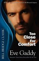 Too Close For Comfort: Book by Eve Gaddy