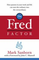 The Fred Factor: Book by Mark Sanborn