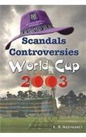 Scandals Controversies & World Cup2003 English(PB): Book by K R Wadhwaney