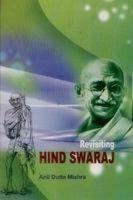 Revisiting Hind Swaraj: Book by  Anil Dutta Mishra