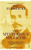 The Mysterious Mr Jacob: Diamond Merchant, Magician and Spy: Book by John Zubrzycki