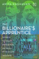 The Billionaires Apprentice : Book by Anita Raghavan