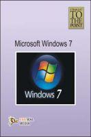 Straight to The Point - Microsoft Windows 7: Book by Dinesh Maidasani