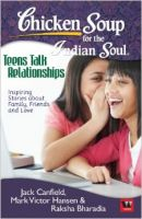 Chicken Soup For The Indian Soul: Teens Talk Relationships: Book by Jack Canfield
