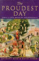 The Proudest Day: India's Long Road to Independence: Book by Anthony Read,David Fisher