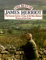 The Best of James Herriot: Favorite Memories of a Country Vet: Book by James Herriot