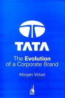 Tata: The Evolution of a Corporate Brand:Book by Author-Morgen Witzel