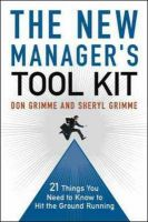 The New Manager's Toolkit: 21 Things You Need to Know to Hit the Ground Running: Book by Don Grimme