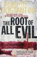 The Root of All Evil: Book by Roberto Costantini