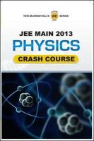 Jee Main 2013 Physics Crash Course: Book by Tmh