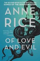 Of Love and Evil: The Songs of the Seraphim, Book Two: Book by Anne Rice