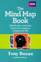 The Mind Map Book: Unlock Your Creativity, Boost Your Memory, Change Your Life: Book by Tony Buzan