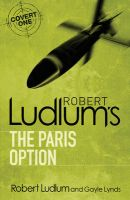 ROBERT LUDLUM'S THE PARIS OPTION: Book by Robert Ludlum ,  Gayle Lynds