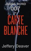 Carte Blanche: The New James Bond Novel: Book by Jeffery Deaver