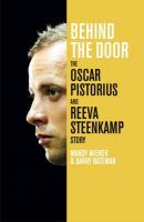 Behind the Door: The Oscar Pistorius and Reeva Steenkamp Story : Book by Mandy Wiener