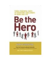 Be The Hero:Three Powerful Ways to Overcome in Work and Life:Book by Author-Noah Blumenthal