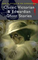 Classic Victorian and Edwardian Ghost Stories: Book by Rex Collings , David Stuart Davies