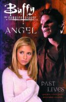 Buffy the Vampire Slayer: Past Lives: Book by Christopher Golden , Tom Sniegoski , Christian Zanier , Cliff Richards