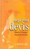 Deprived Devis: Women's Unequal Status In Society: Book by V. Mohini Giri