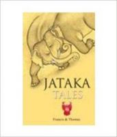 The Jataka Tales: Book by Francis , Thomas