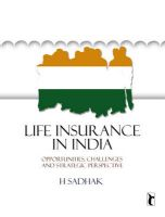 Life Insurance in India: Opportunities, Challenges and Strategic Perspective: Book by Hira Sadhak