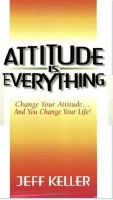 Attitude is Everything: Book by Jeff Keller