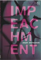 Impeachment:Book by Author-Anjali Deshpande