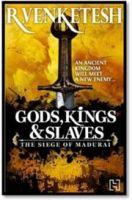 Gods, Kings & Slaves: Book by R. Venketesh
