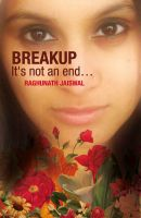 Breakup - It's not an end...: Book by Raghunath Jaiswal