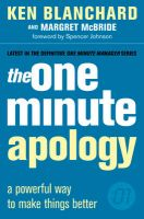 The One Minute Apology: A Powerful Way to Make Things Better: Book by Kenneth H. Blanchard,Margret McBride,Spencer Johnson