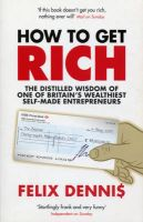 How to Get Rich: Book by Felix Dennis