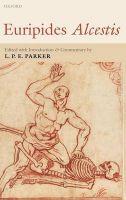 Euripides Alcestis: Book by L.P.E. Parker