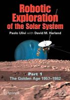 Robotic Exploration of the Solar System: v. 1: Golden Age 1957-1982: Book by Paolo Ulivi