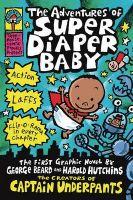 Adventures of Super Diaper Baby: Book by Dav Pilkey