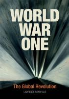 World War One: The Global Revolution: Book by Lawrence Sondhaus