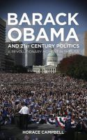 Barack Obama and Twenty-first-century Politics: A Revolutionary Moment in the USA: Book by Horace Campbell