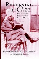 Reversing the Gaze: Amar Singh's Diary - A Colonial Subject's Narrative of Imperial India: Book by Susanne Hoeber Rudolph , Lloyd I. Rudolph , Mohan Singh Kanota , Amar Singh