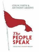 The People Speak: Voices That Changed Britain: Book by Colin Firth , Anthony Arnove , David Horspool