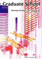 Graduate School: Winning Strategies for Getting in: Book by Dave G Mumby, Ph.D., Ph.D.