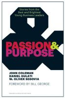 Passion and Purpose: Stories from the Best and Brightest Young Business Leaders: Book by John Coleman,Daniel Gulati,W. Oliver Segovia