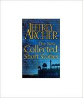 The New Collected Short Stories: Book by Jeffrey Archer