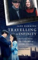 Travelling to Infinity: The True Story Behind the Theory of Everything: Book by Jane Hawking