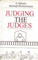Judging The Judges: Book by K. Mahesh,B. Bhattacharya