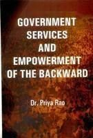 Government Services and Empowerment of the Backward: Book by Priya Rao